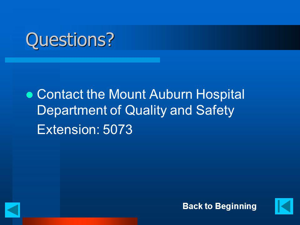 Questions. Contact the Mount Auburn Hospital Department of Quality and Safety.