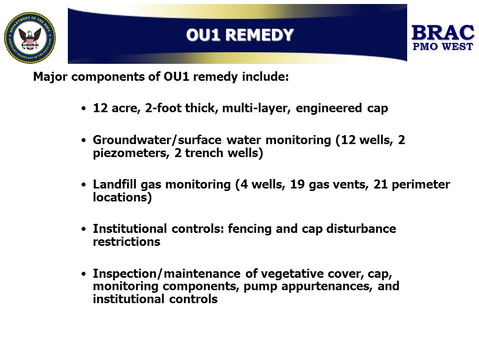 OU1 REMEDY Major components of OU1 remedy include: