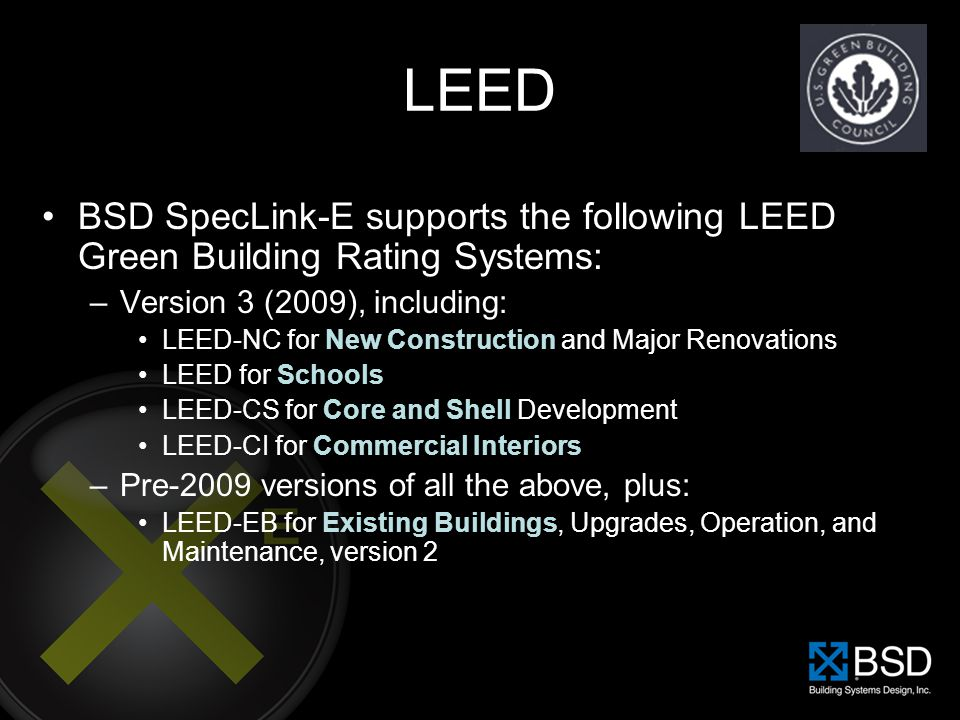 LEED BSD SpecLink-E supports the following LEED Green Building Rating Systems: Version 3 (2009), including: