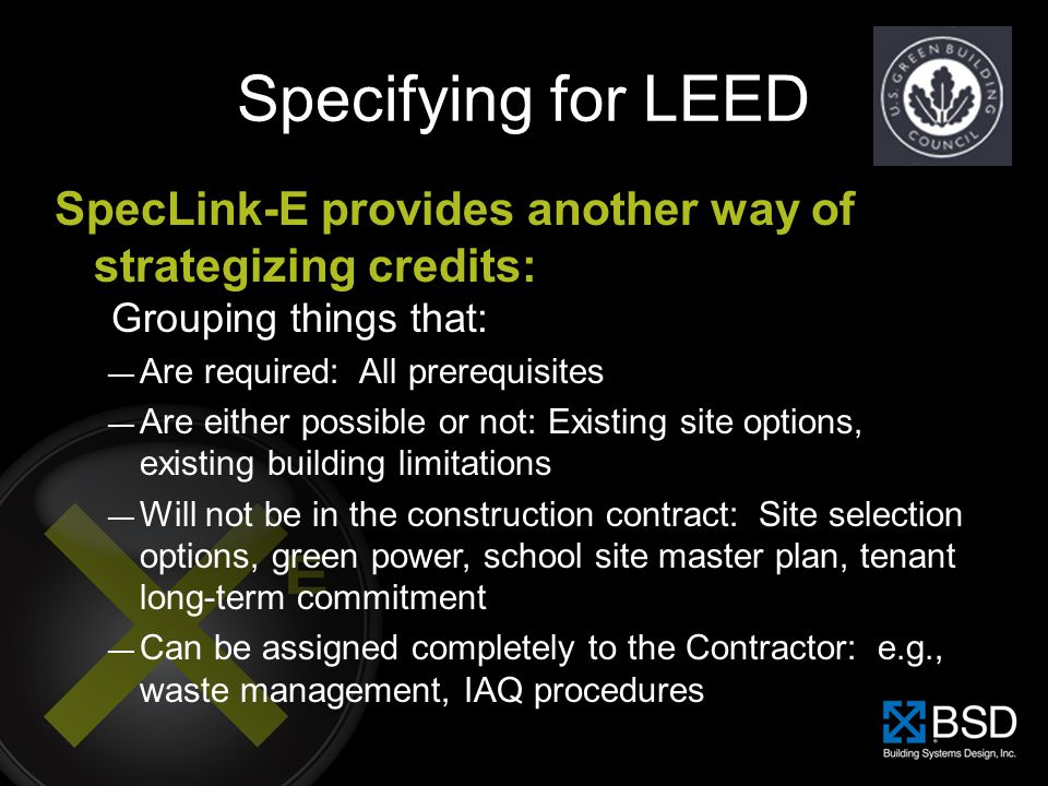 Specifying for LEED SpecLink-E provides another way of strategizing credits: Grouping things that: