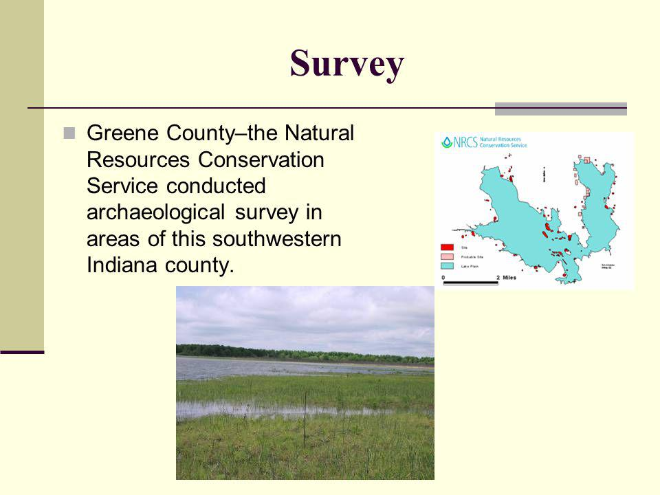 Survey Greene County–the Natural Resources Conservation Service conducted archaeological survey in areas of this southwestern Indiana county.