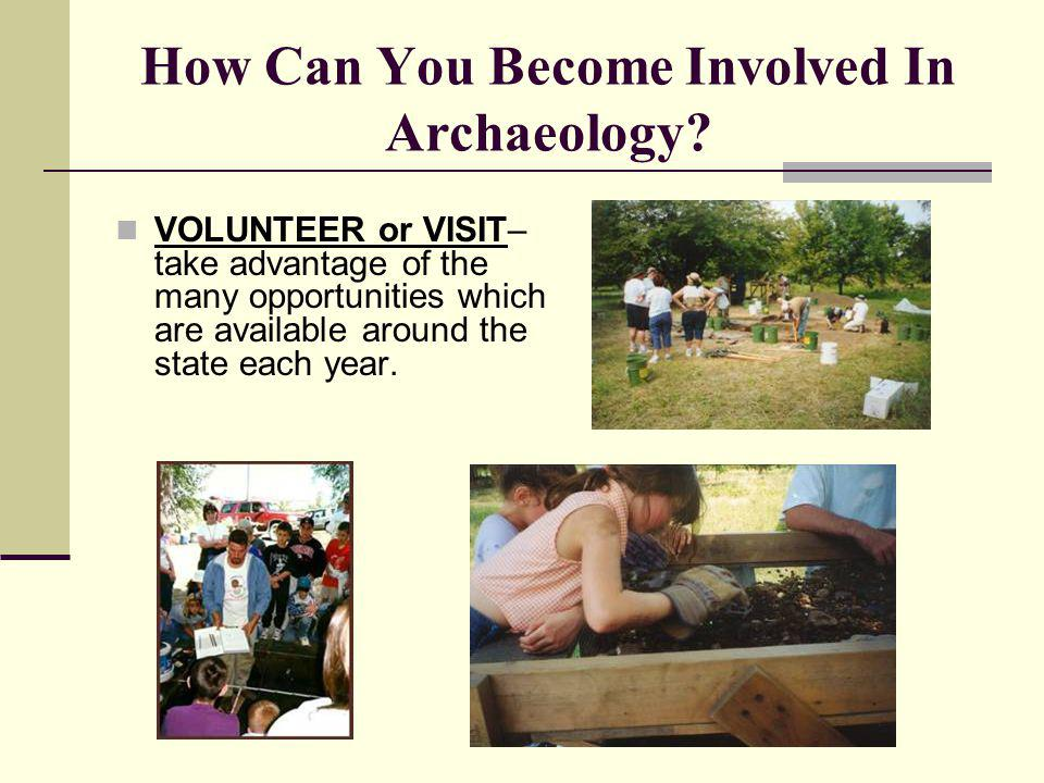 How Can You Become Involved In Archaeology