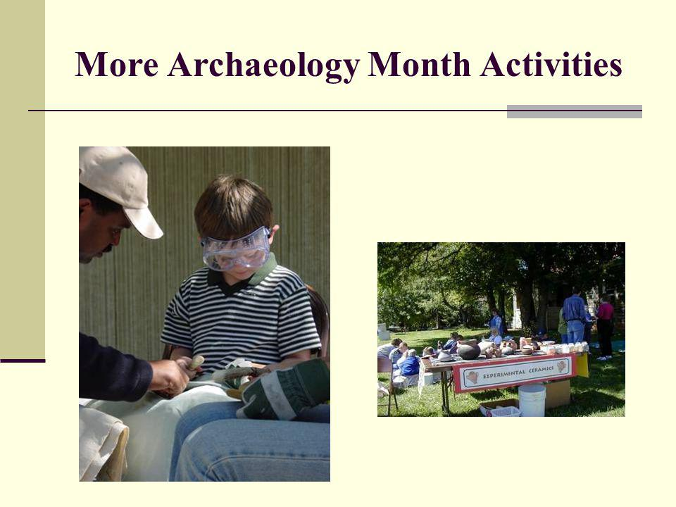 More Archaeology Month Activities