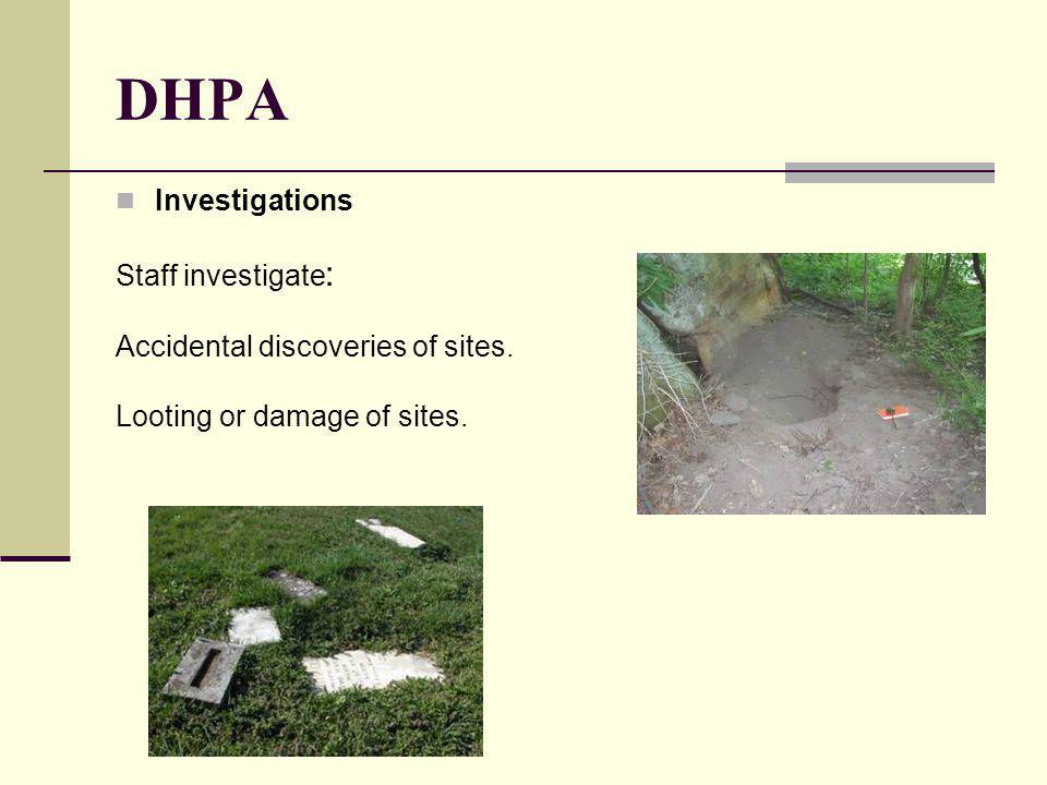 DHPA Investigations Staff investigate: