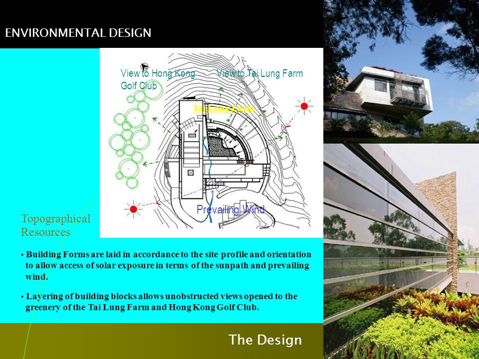 The Design ENVIRONMENTAL DESIGN Prevailing Wind Topographical