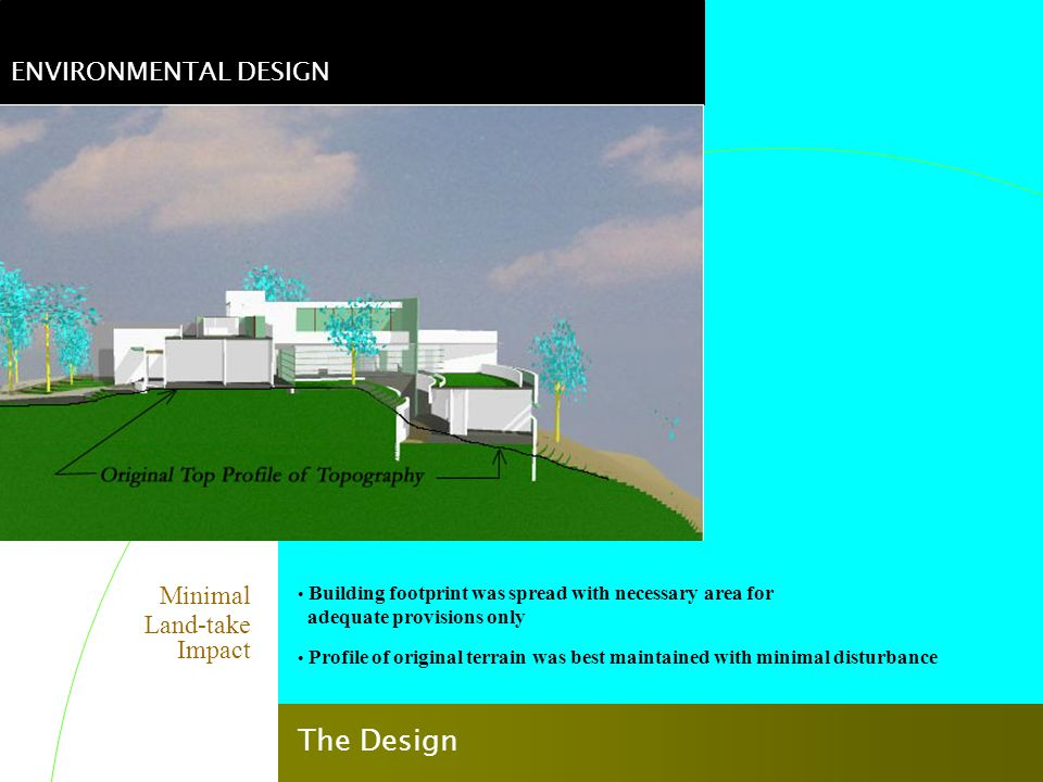 The Design ENVIRONMENTAL DESIGN Minimal Land-take Impact