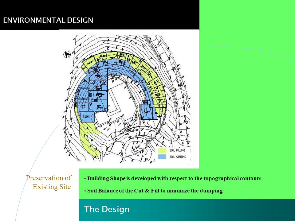 The Design ENVIRONMENTAL DESIGN Preservation of Existing Site