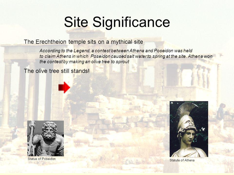 Site Significance The Erechtheion temple sits on a mythical site