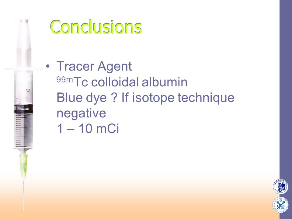 Conclusions Tracer Agent 99mTc colloidal albumin Blue dye .