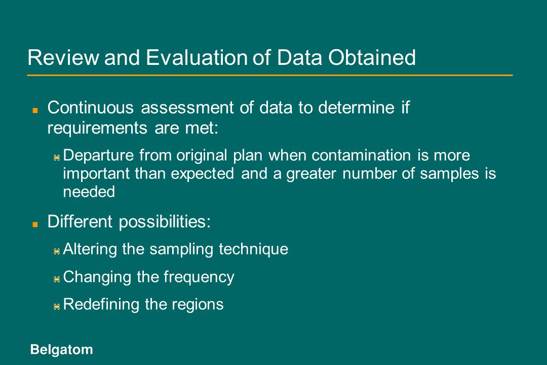 Review and Evaluation of Data Obtained