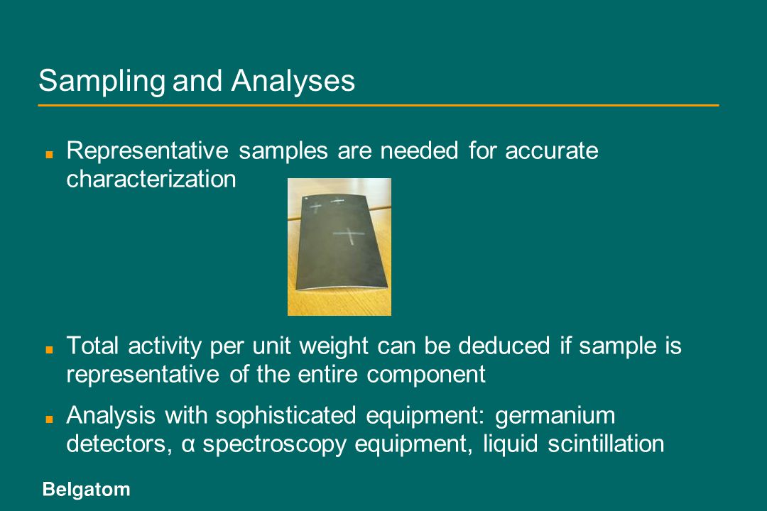Sampling and Analyses Representative samples are needed for accurate characterization.