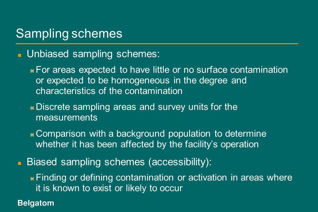 Sampling schemes Unbiased sampling schemes: