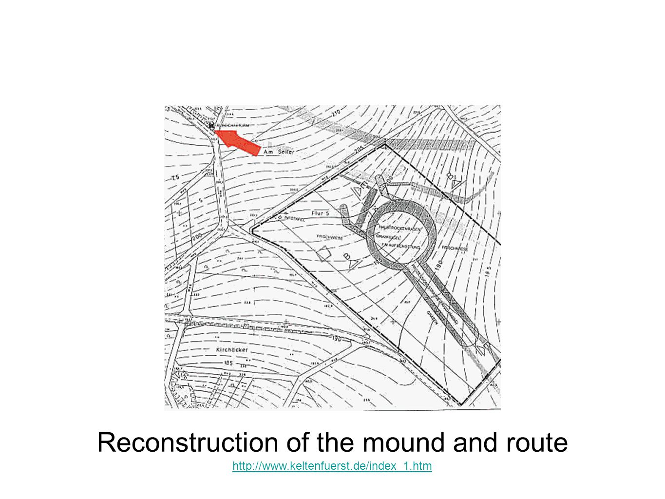 Reconstruction of the mound and route