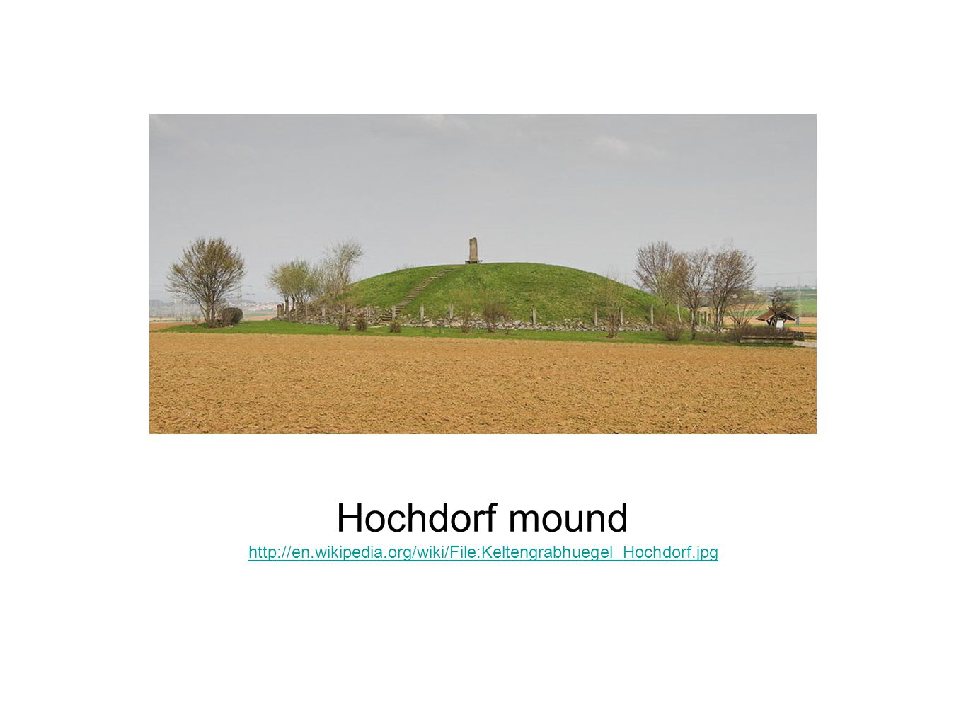 Hochdorf mound was investigated in 1977.