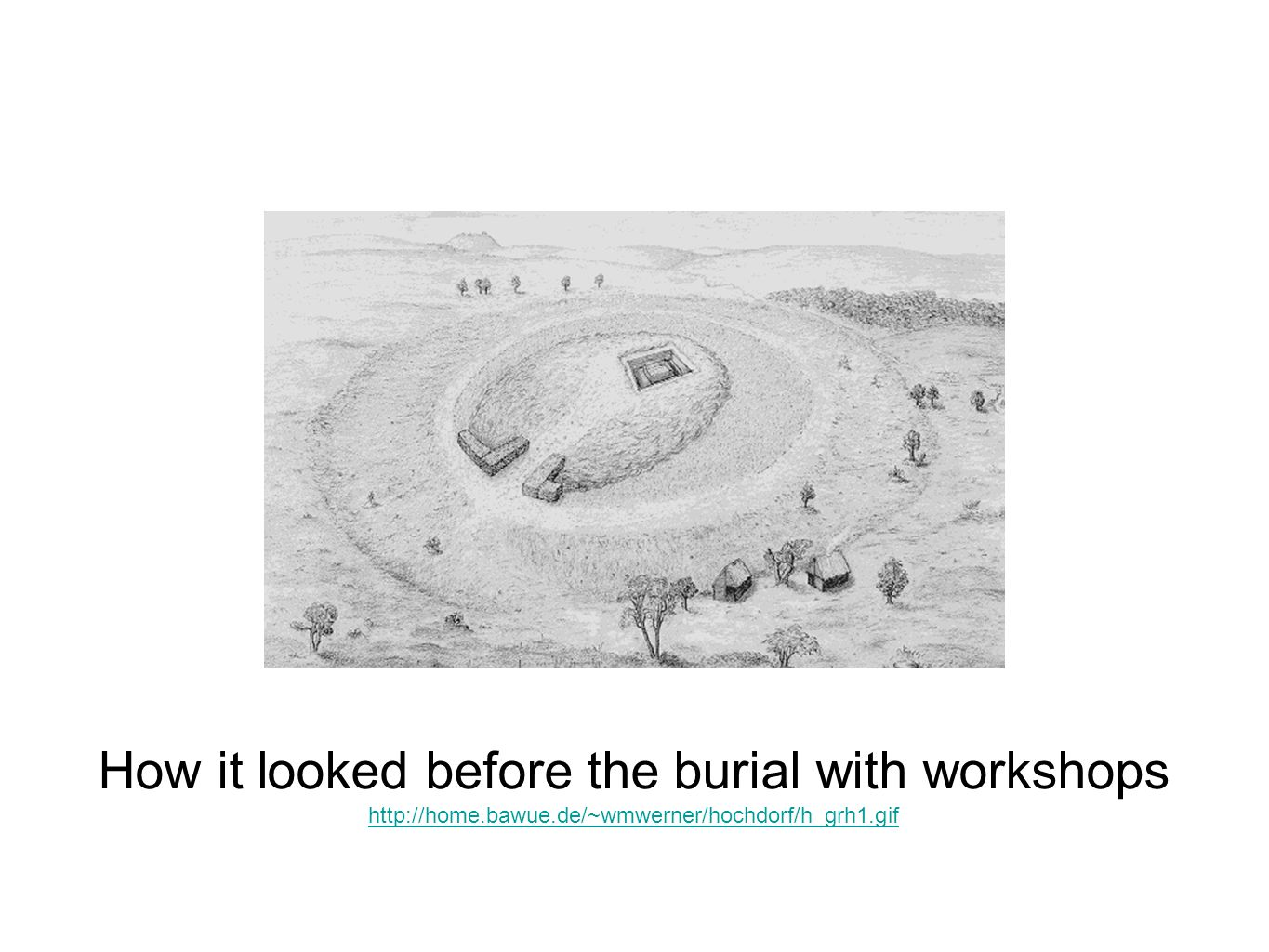 How it looked before the burial with workshops