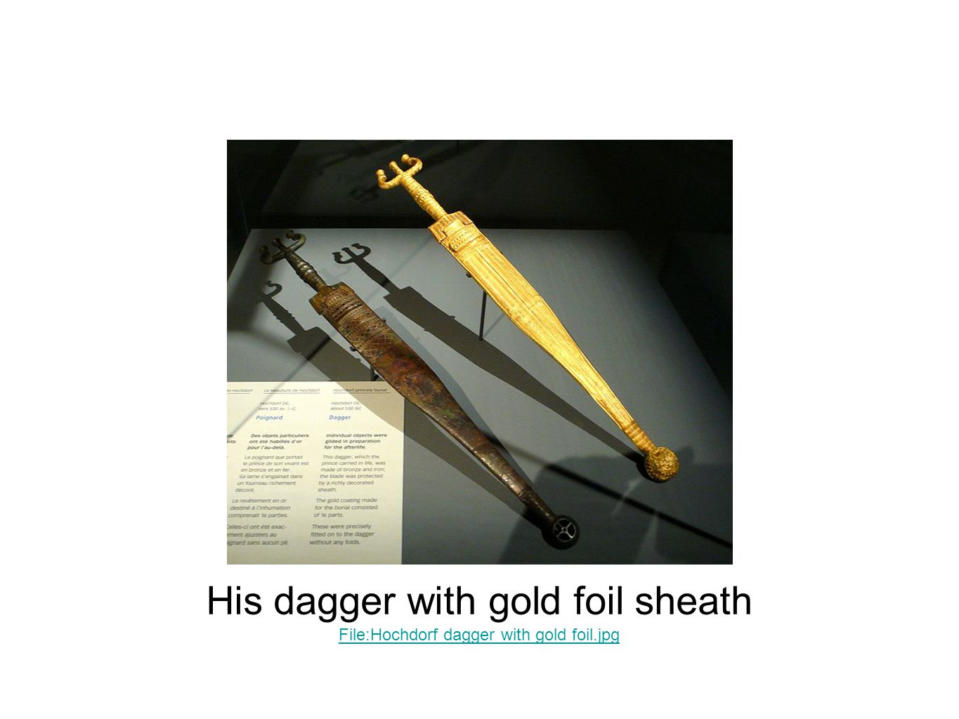 His dagger with gold foil sheath