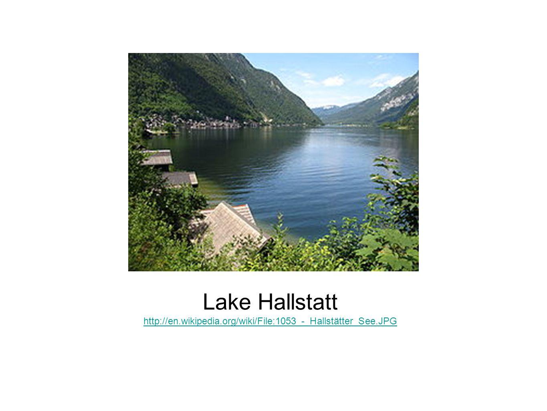Lake Hallstatt http://en.wikipedia.org/wiki/File:1053_-_Hallstätter_See.JPG.