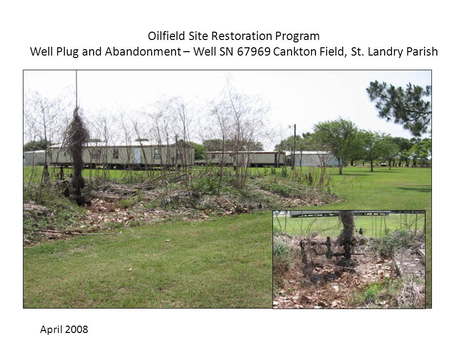 Oilfield Site Restoration Program Well Plug and Abandonment – Well SN 67969 Cankton Field, St. Landry Parish