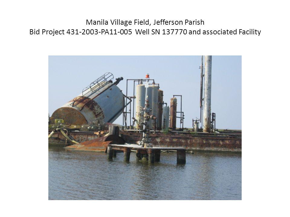 Manila Village Field, Jefferson Parish Bid Project 431-2003-PA11-005 Well SN 137770 and associated Facility