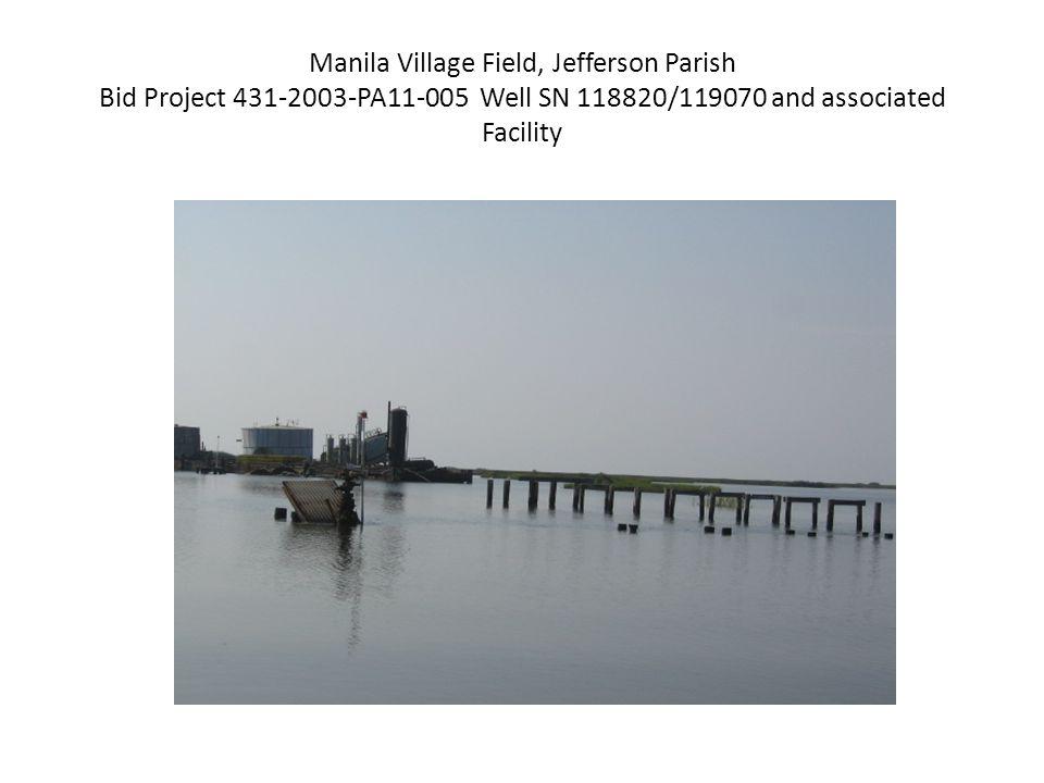 Manila Village Field, Jefferson Parish Bid Project 431-2003-PA11-005 Well SN 118820/119070 and associated Facility