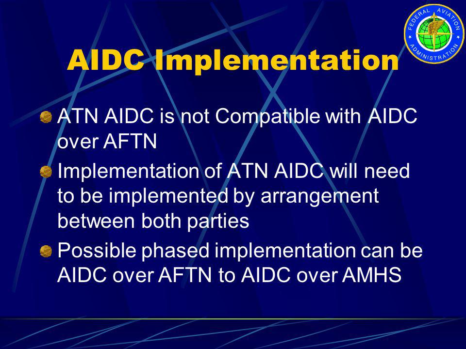 AIDC Implementation ATN AIDC is not Compatible with AIDC over AFTN
