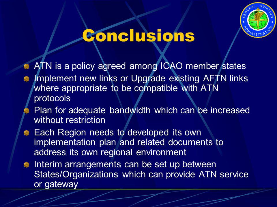 Conclusions ATN is a policy agreed among ICAO member states