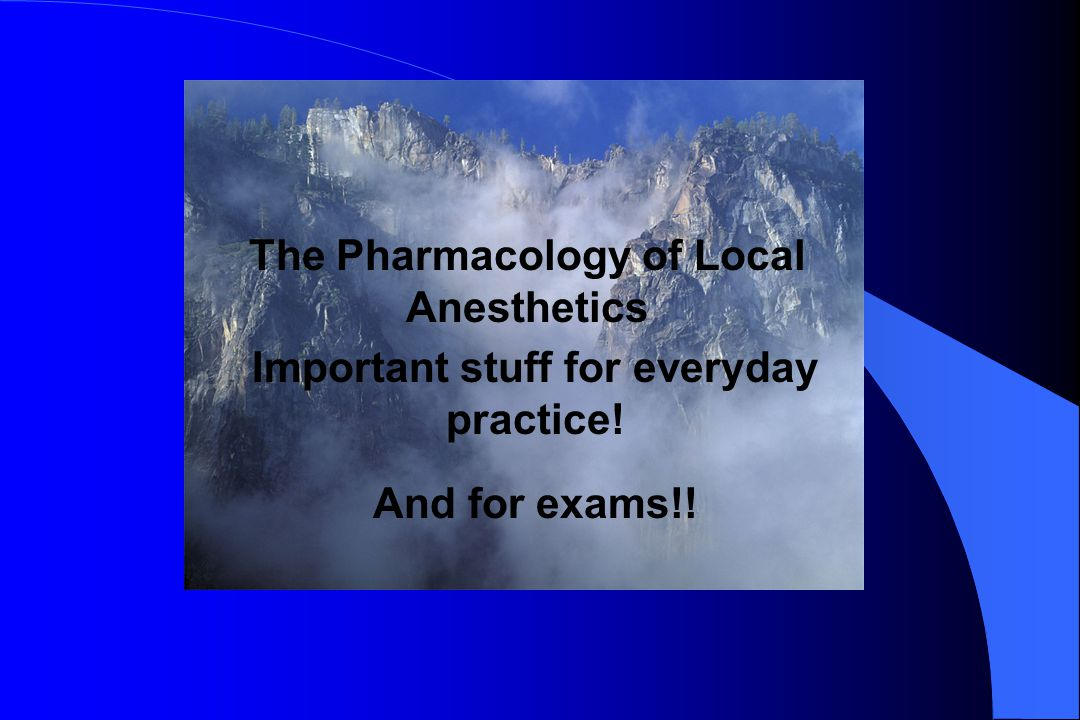 The Pharmacology of Local Anesthetics