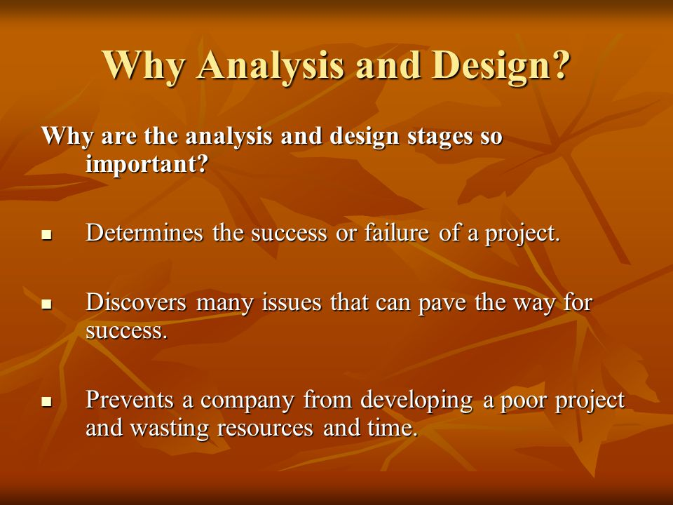 Why Analysis and Design