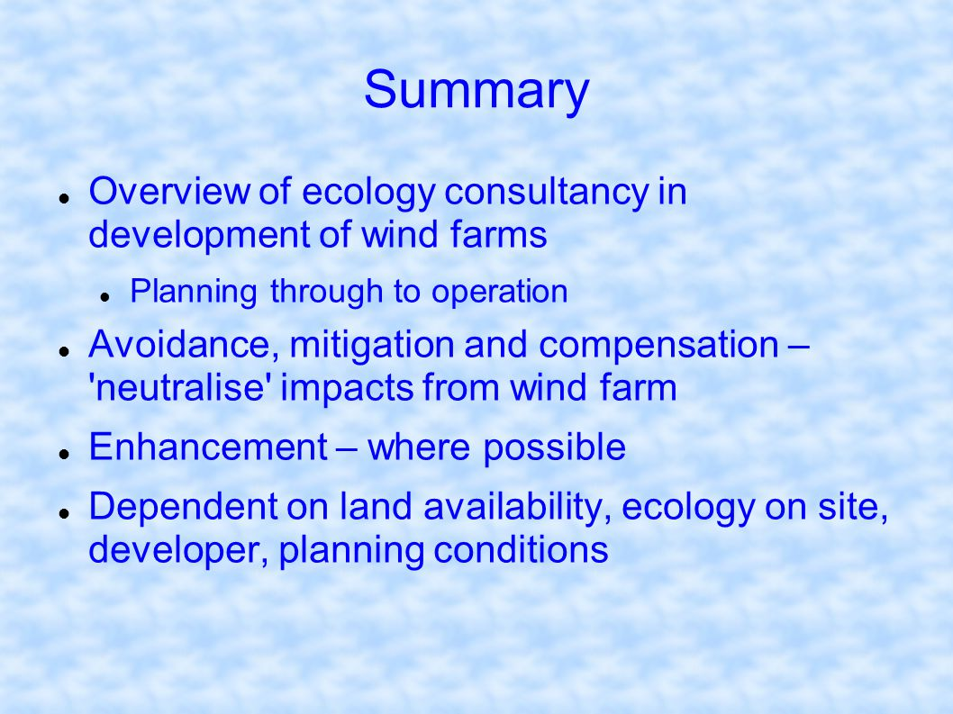 Summary Overview of ecology consultancy in development of wind farms