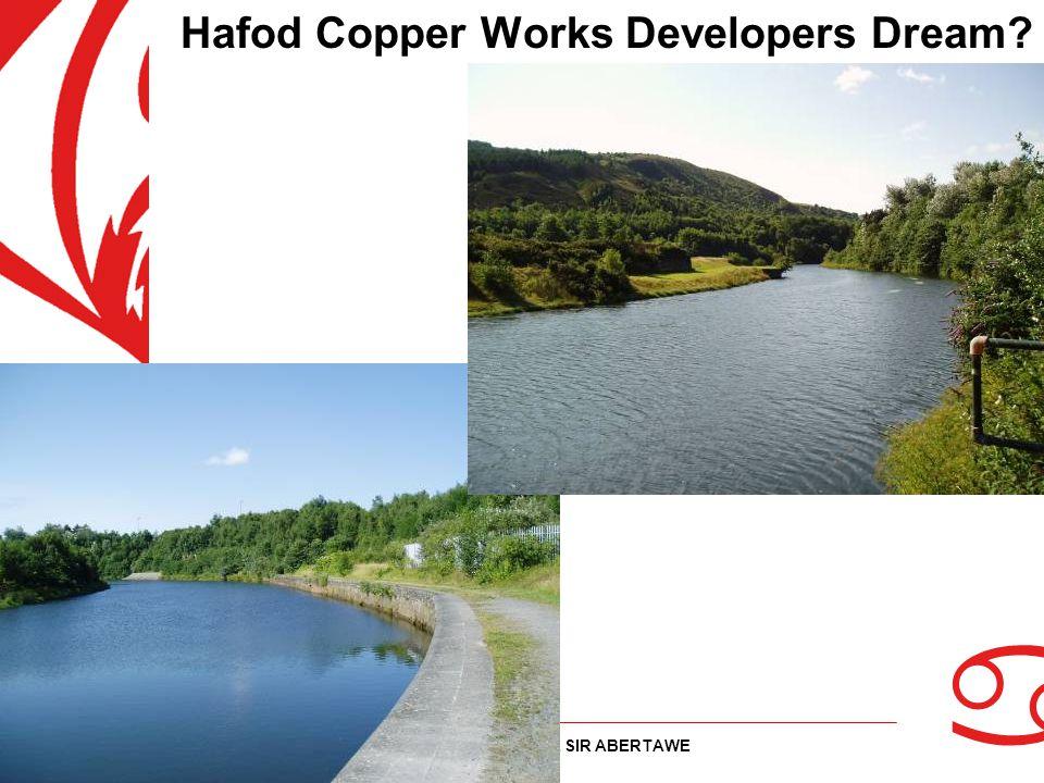Hafod Copper Works Developers Dream