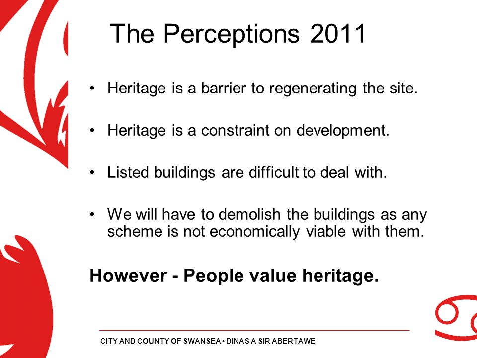 The Perceptions 2011 However - People value heritage.