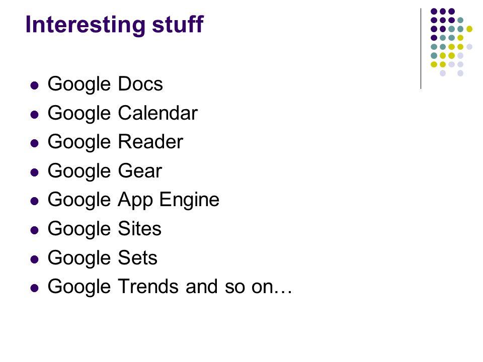 Interesting stuff Google Docs Google Calendar Google Reader