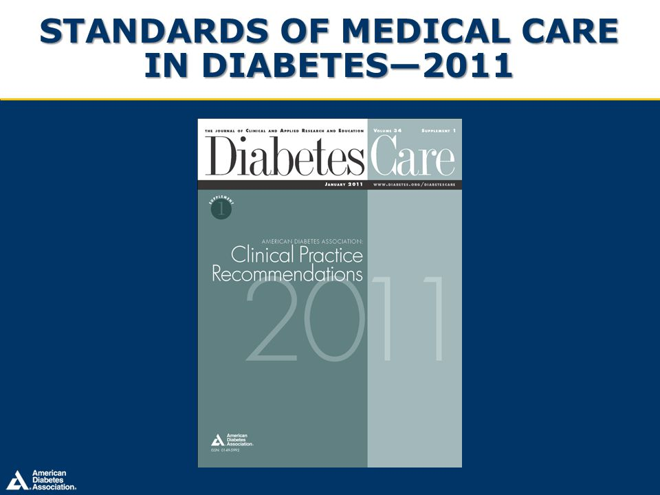 Standards of Medical Care in Diabetes—2011