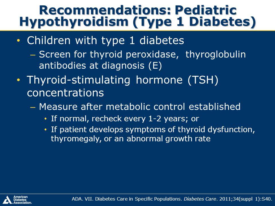 Recommendations: Pediatric Hypothyroidism (Type 1 Diabetes)