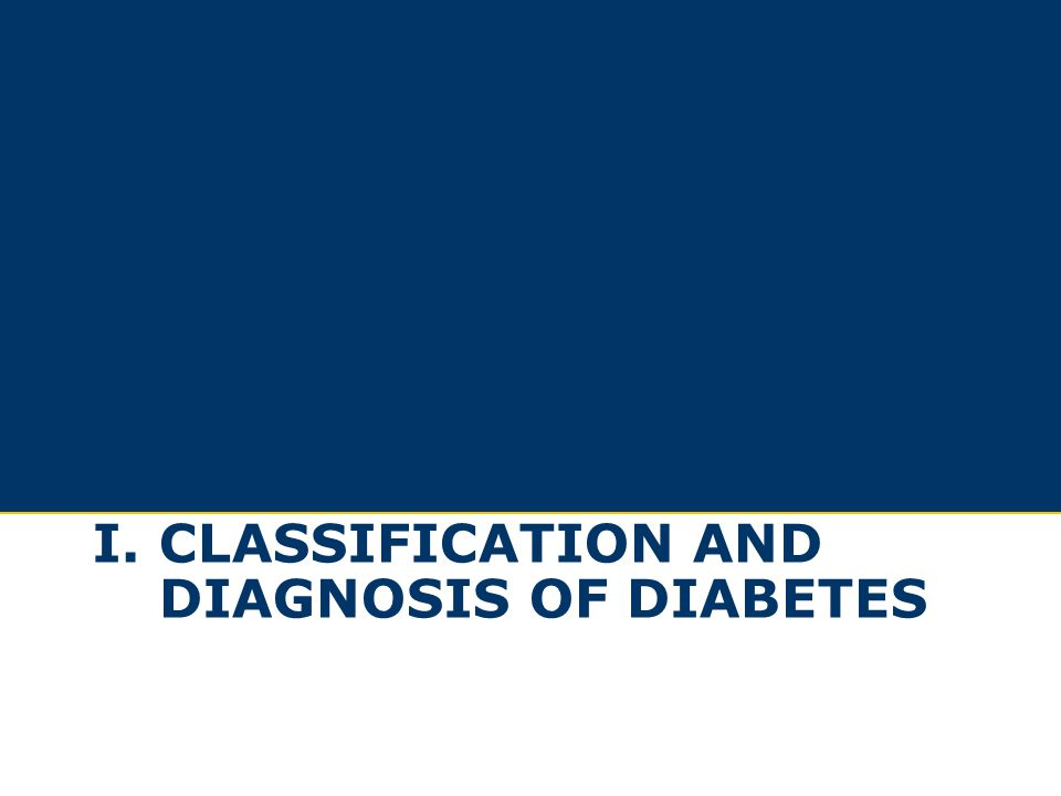I. Classification and Diagnosis of Diabetes