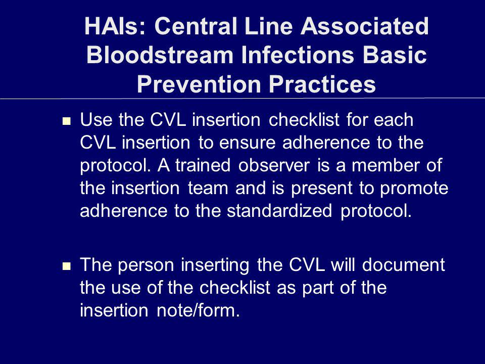 HAIs: Central Line Associated Bloodstream Infections Basic Prevention Practices