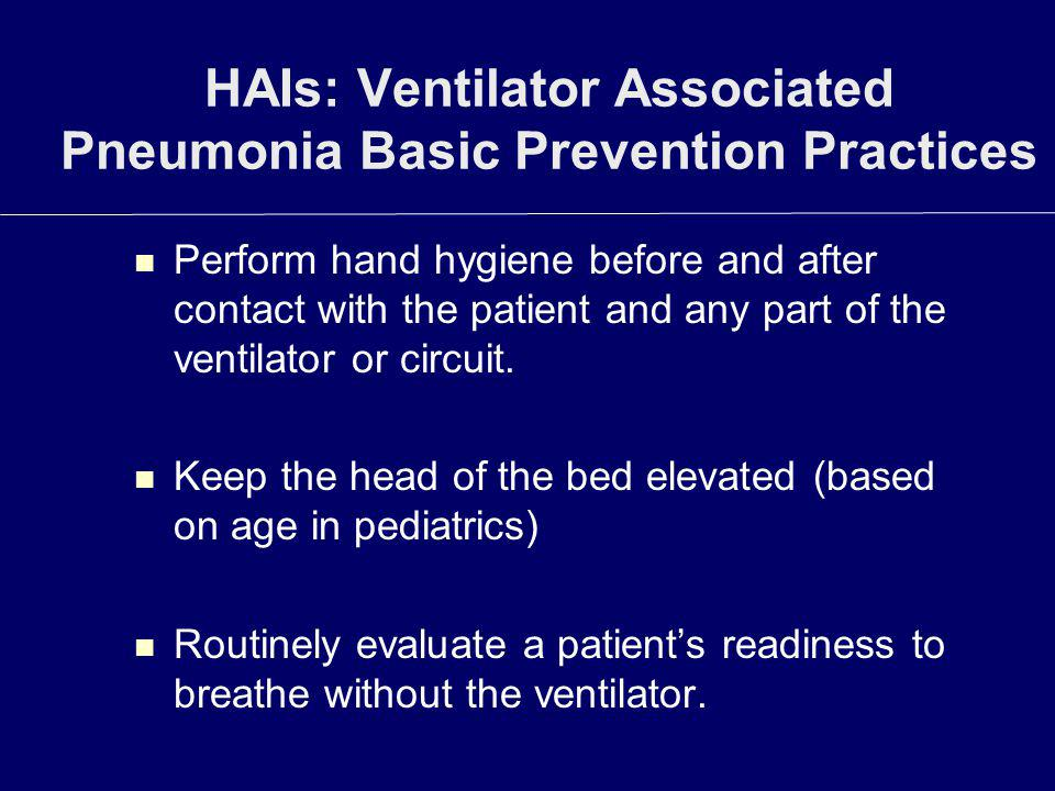 HAIs: Ventilator Associated Pneumonia Basic Prevention Practices