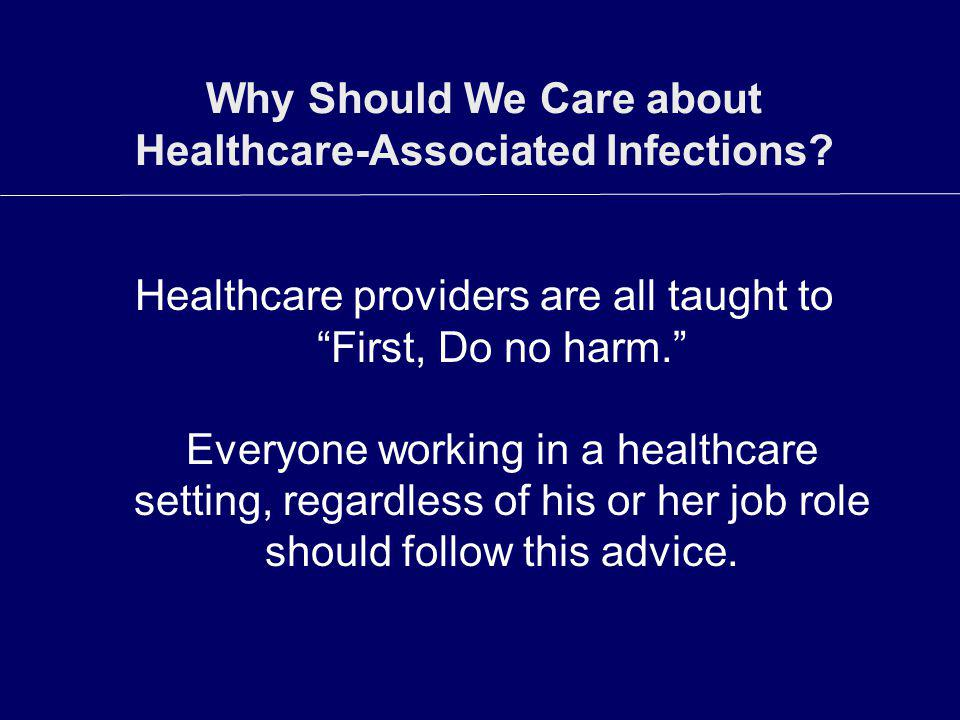 Why Should We Care about Healthcare-Associated Infections