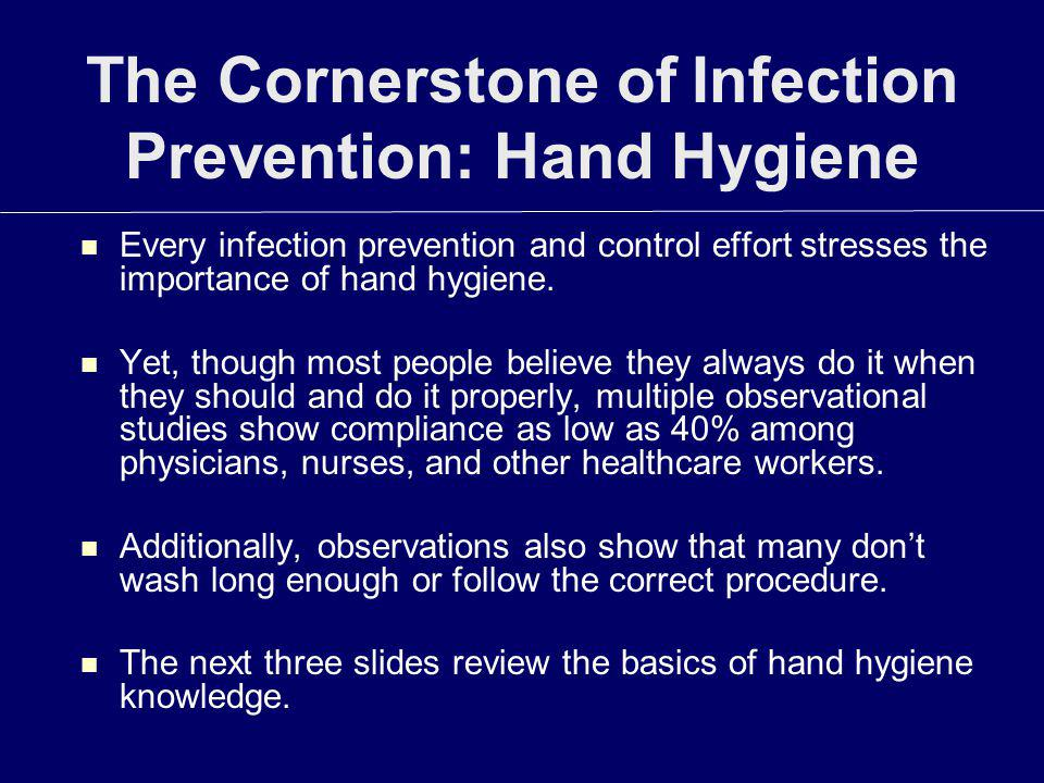 The Cornerstone of Infection Prevention: Hand Hygiene