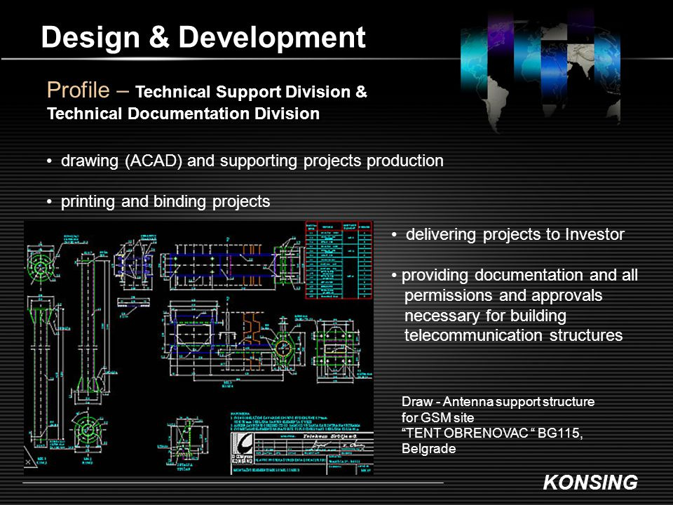 Design & Development Profile – Technical Support Division & Technical Documentation Division. drawing (ACAD) and supporting projects production.