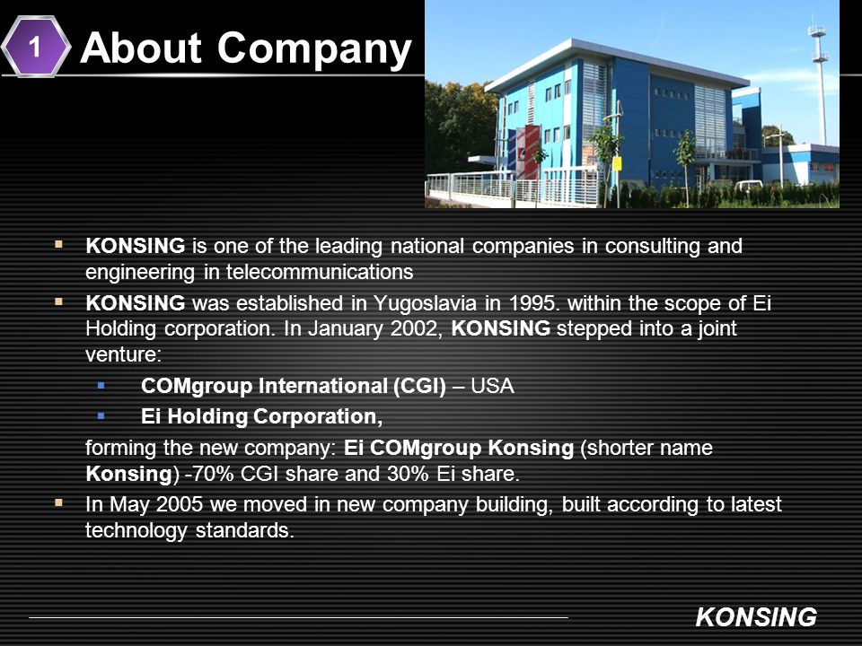 1 About Company. KONSING is one of the leading national companies in consulting and engineering in telecommunications.