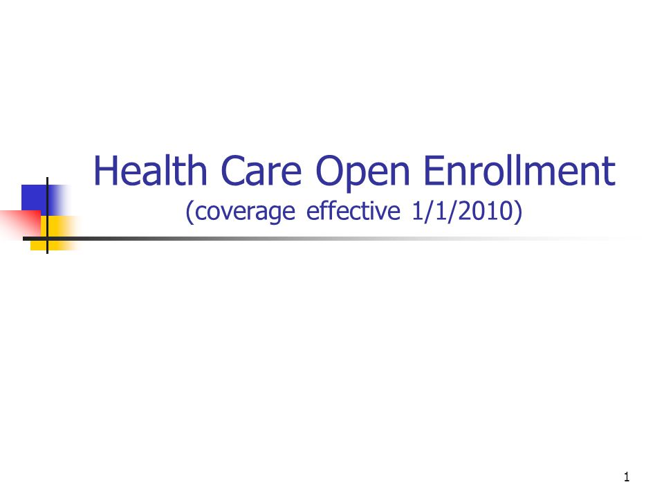 Health Care Open Enrollment (coverage effective 1/1/2010)