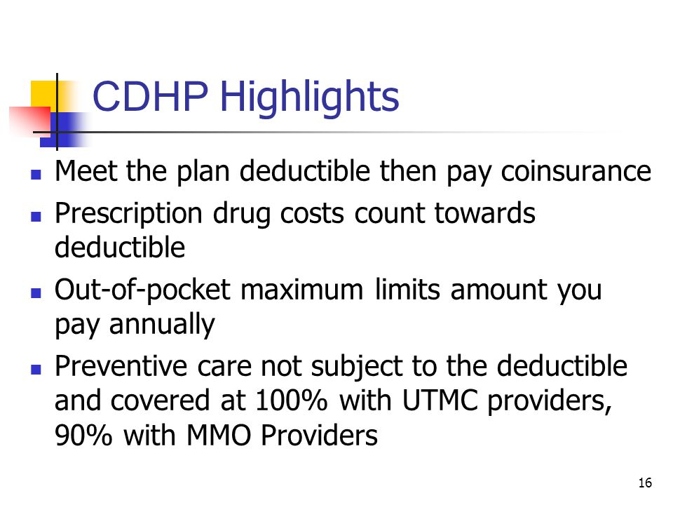 CDHP Highlights Meet the plan deductible then pay coinsurance