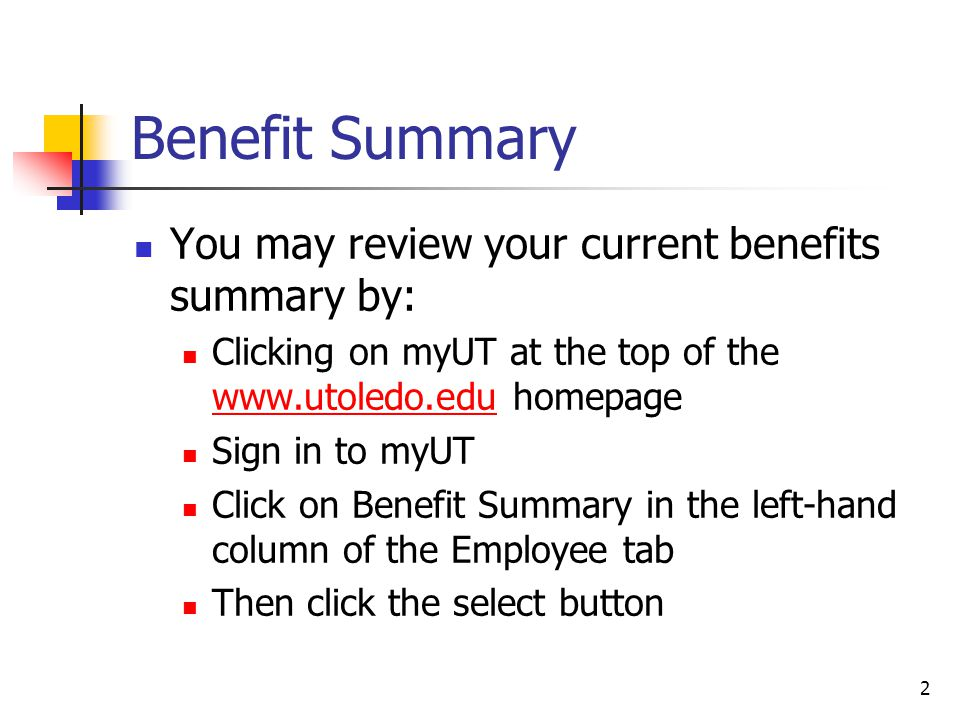 Benefit Summary You may review your current benefits summary by: