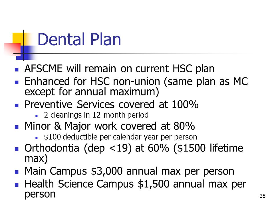 Dental Plan AFSCME will remain on current HSC plan