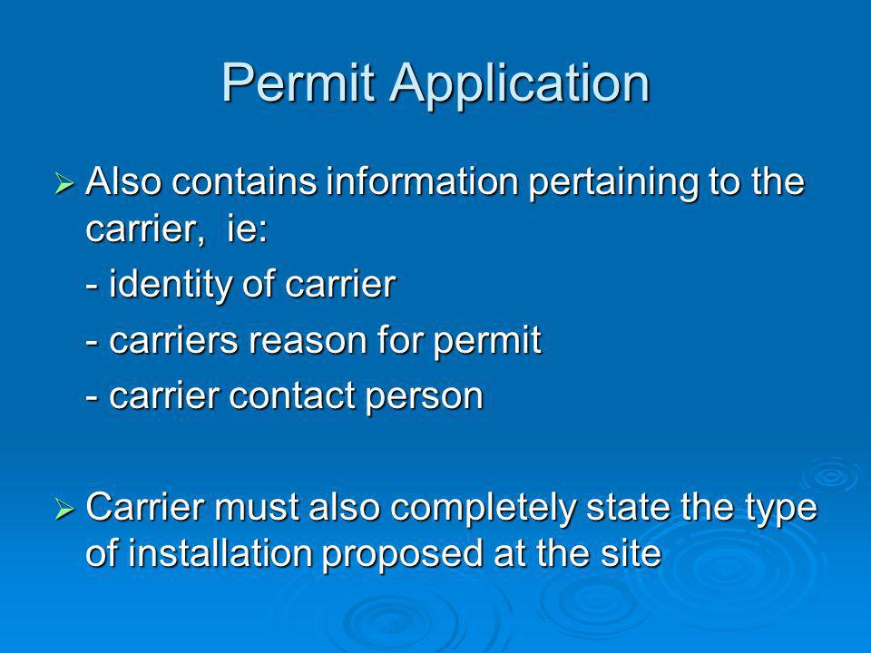 Permit Application Also contains information pertaining to the carrier, ie: - identity of carrier.