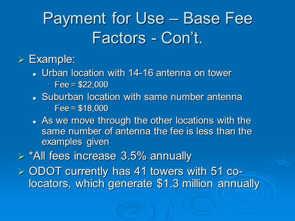 Payment for Use – Base Fee Factors - Con't.