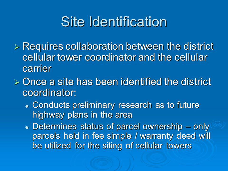 Site Identification Requires collaboration between the district cellular tower coordinator and the cellular carrier.
