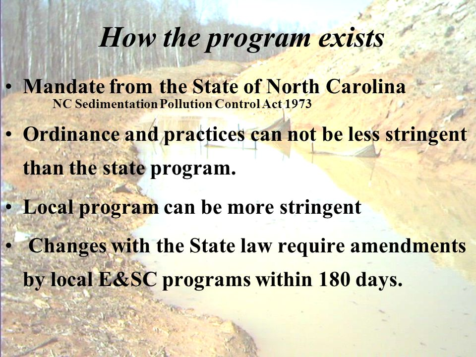 How the program exists Mandate from the State of North Carolina