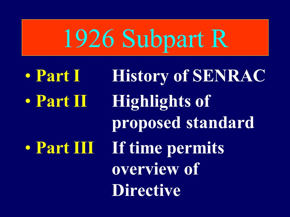 1926 Subpart R Part I History of SENRAC